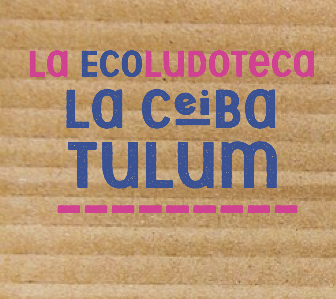 La EcoLudoteca La Ceiba Tulum